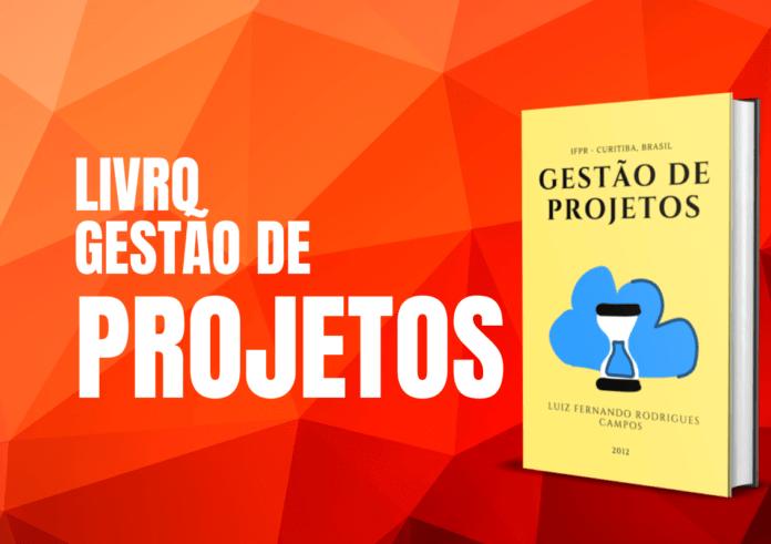 Livro gratuito em PDF para download: Gestão de Projetos de Luiz Canpos